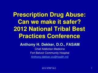 Prescription Drug Abuse:   Can we make it safer? 2012 National Tribal Best Practices Conference