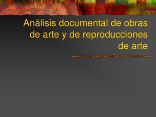 Análisis documental de obras de arte y de reproducciones de arte