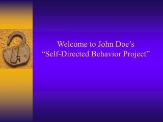 Welcome to John Doe�s �Self-Directed Behavior Project�