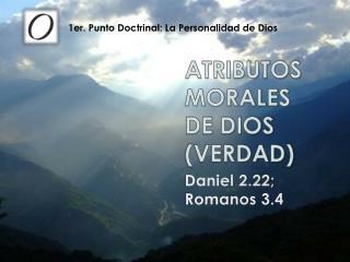ATRIBUTOS MORALES DE DIOS (VERDAD )