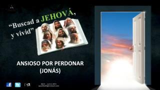 ANSIOSO POR PERDONAR (JON�S)