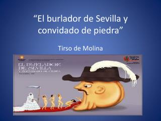 """""""El burlador de Sevilla y convidado de  piedra """""""