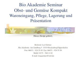 Bio Akademie Seminar Obst- und Gemüse Kompakt  Wareneingang, Pflege, Lagerung und Präsentation