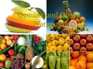 Gemüse und Obst Normen