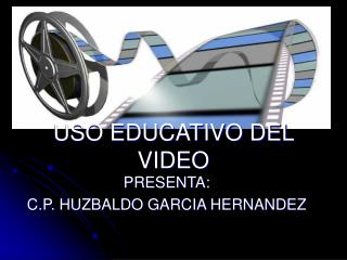 USO EDUCATIVO DEL VIDEO
