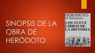 SINOPSIS DE LA OBRA DE HERÓDOTO