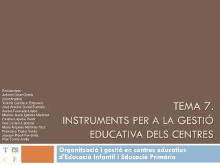 Tema 7.  Instruments per a la gestió educativa dels centres