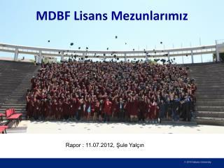 MDBF Lisans Mezunlarımız