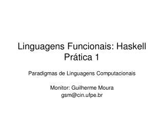 Linguagens Funcionais: Haskell Pr�tica 1
