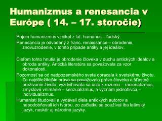 Humanizmus a renesancia v Európe ( 14. – 17. storočie)