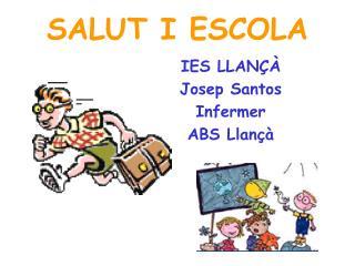 SALUT I ESCOLA