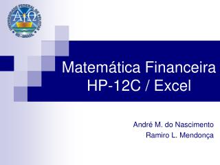 Matemática Financeira HP-12C / Excel