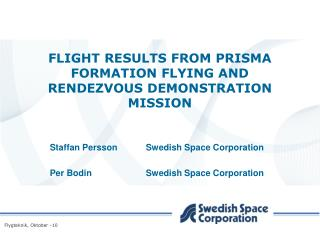 FLIGHT RESULTS FROM PRISMA FORMATION FLYING AND RENDEZVOUS DEMONSTRATION MISSION