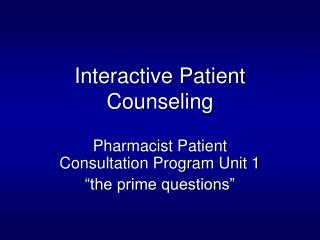 Interactive Patient Counseling