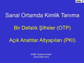 Sanal OrtamdaKimlik Tanıma Bir Defalık Şifreler (OTP) Açık Anahtar Altyapıları (PKI)