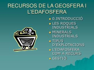 RECURSOS DE LA GEOSFERA I L'EDAFOSFERA