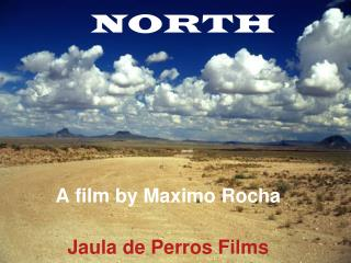 NORTH A film by Maximo Rocha