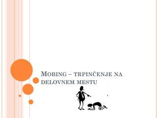 Mobing – trpinčenje na delovnem mestu