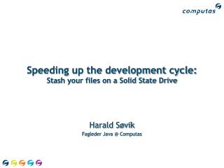 Speeding up the development cycle:  Stash your files on a Solid State Drive