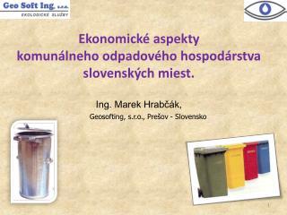 Ekonomické aspekty komunálneho odpadového hospodárstva slovenských miest.  Ing. Marek Hrabčák,