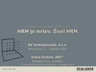 6. konferenca o ravnanju z ljudmi pri delu HRM je mrtev. �ivel HRM.