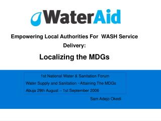Empowering Local Authorities For  WASH Service Delivery: Localizing the MDGs