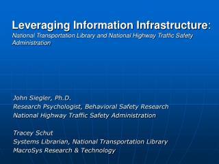 John Siegler, Ph.D. Research Psychologist, Behavioral Safety Research