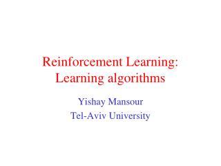 Reinforcement Learning: Learning algorithms