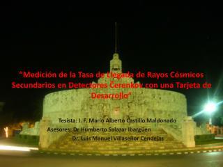 Tesista: I. F. Mario Alberto Castillo Maldonado