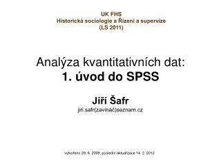 Analýza kvantitativních dat:  1. úvod do SPSS