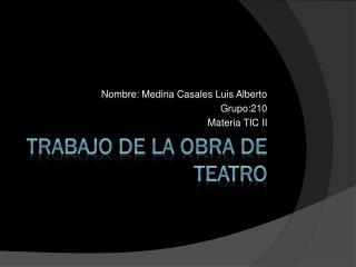 Trabajo de la obra de teatro