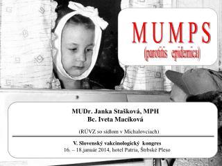 MUDr. Janka Stašková, MPH  Bc. Iveta Macíková