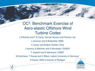 OC 3 : Benchmark Exercise of Aero-elastic Offshore Wind Turbine Codes