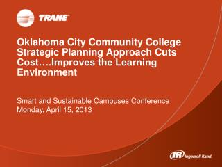 Smart and Sustainable Campuses Conference Monday, April 15, 2013