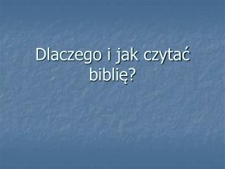 Dlaczego i jak czytać biblię?