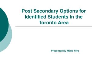 Post Secondary Options for Identified Students In the Toronto Area