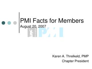 PMI Facts for Members August 20, 2007