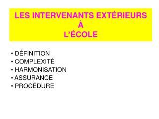 LES INTERVENANTS EXT É RIEURS À L' É COLE