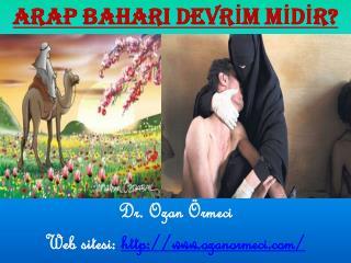 ARAP BAHARI DEVRİM MİDİR? Dr. Ozan Örmeci Web sitesi:   ozanormeci /