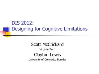 DIS 2012:  Designing for Cognitive Limitations