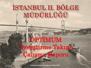 İSTANBUL  II . BÖLGE MÜDÜRLÜĞÜ