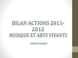 Bilan Actions 2011 - 2012 Musique et arts vivants
