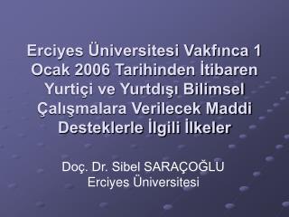 Doç. Dr. Sibel SARAÇOĞLU Erciyes Üniversitesi