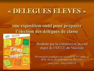 ��DELEGUES ELEVES�� une exposition-outil pour pr�parer l��lection des d�l�gu�s de classe