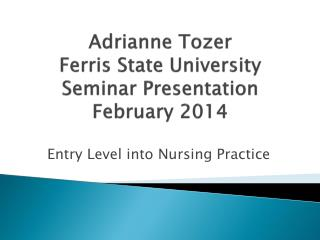 Adrianne  Tozer Ferris State University Seminar Presentation February 2014