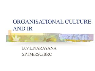 ORGANISATIONAL CULTURE AND IR