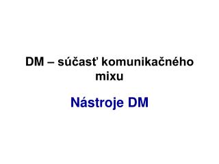 DM – súčasť komunikačného mixu