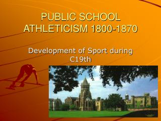 PUBLIC SCHOOL ATHLETICISM 1800-1870