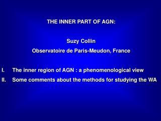 THE INNER PART OF AGN: Suzy Collin  Observatoire de Paris-Meudon, France
