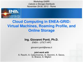 Cloud Computing in ENEA-GRID: Virtual Machines, Roaming Profile, and Online Storage